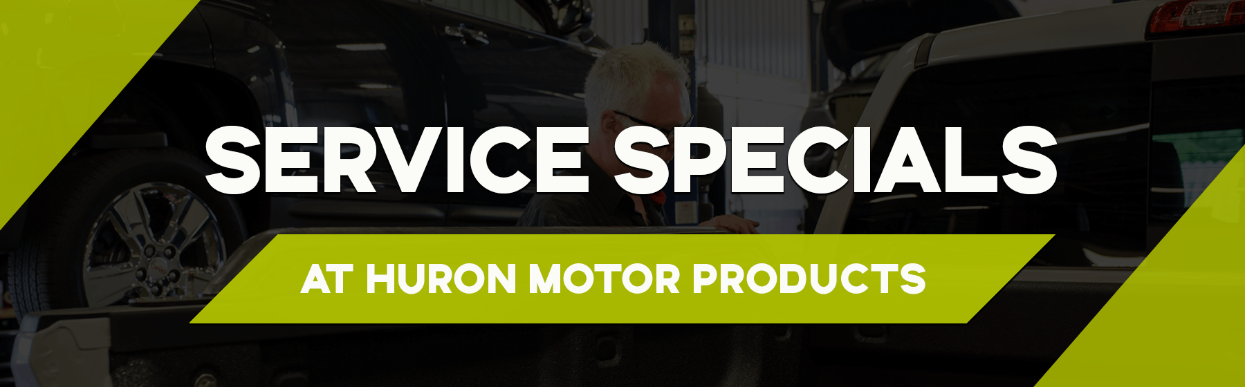 Certified Service Specials @ Huron Motor Products