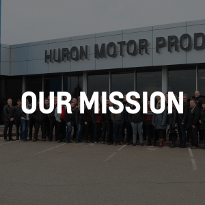Our Mission | Huron Motor Products
